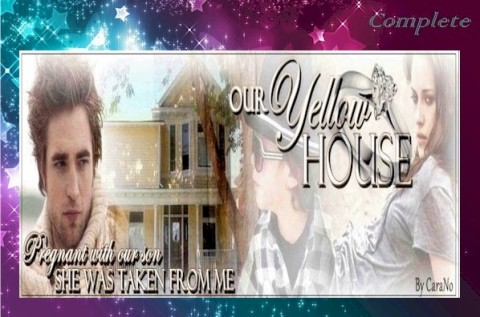 Our Yellow House By Carano Caradeewrites Complete Twifanfictionrecs