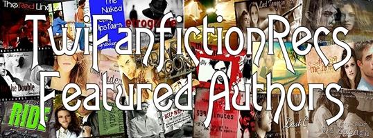 Twilight Fanfiction ~ Featured Authors | TwiFanfictionRecs