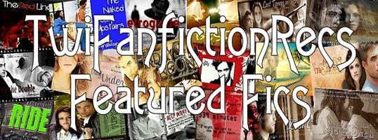 Twilight Fanfiction ~ Featured Fics Library | TwiFanfictionRecs