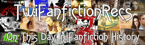 Twilight Fanfiction ~ On This Day Archives | TwiFanfictionRecs